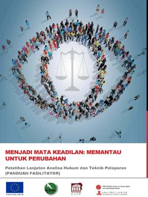 Pelatihan Lanjutan Analisa Hukum dan Teknik Pelaporan (Panduan Fasilitator)